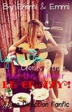Lyrics Flow, Chords Strum And This Summer Be Crazy!(One Direction Fanfic) by EmmiAndEmmi