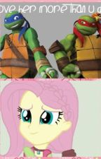 I love her more than you do (a Tmnt and mlpeg fanfic) *ON HOLD* by MeraIsAnOreo