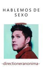 Hablemos de sexo - HOT (Niall y tu) by directioneranonima69