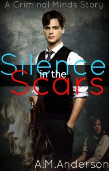UNDER REVISION Silence in the Scars (A Criminal Minds Story)
