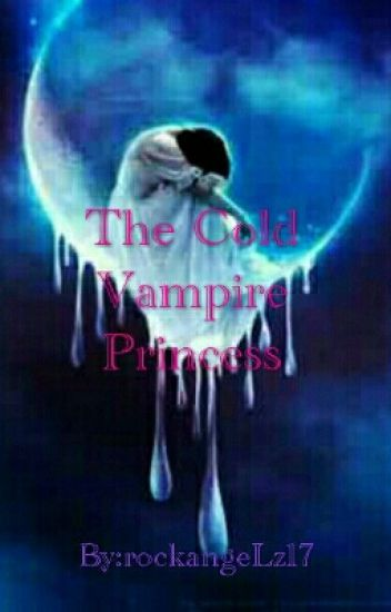 The Cold Vampire Princess [ON HOLD]