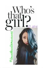 Who's That Girl? by smilingsayings