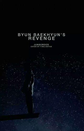 Byun Baekhyun's Revenge | ChanBaekYeol FF |