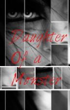 Daughter of A Monster by Jokers_Heart