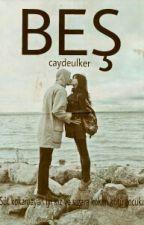 BEŞ by caydeulker