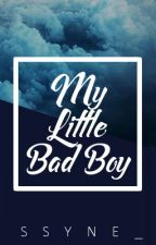 MY LITTLE BAD BOY [REVISING] by CatToni27