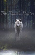 The Alpha's Hunter by tumblroutcast