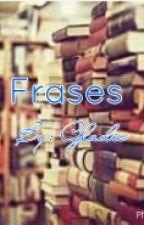 Frases by Gladis_Reyes