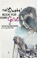 "The ""Quote"" book for every girl by soulfulmemories"