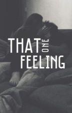 That One Feeling by Hibs_lovesyou