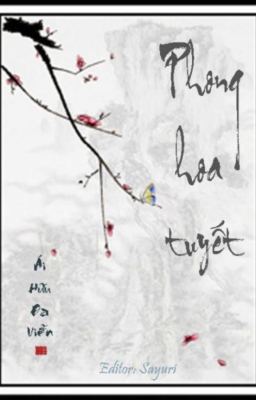 [BHTT][Edit] Phong hoa tuyết - Ái Hữu Đa Viễn