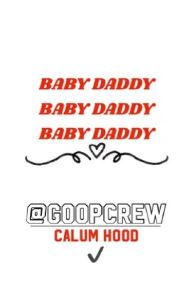 Baby Daddy ☆ Hood [completed]