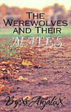 Werewolves And Their Mates by XxAnjalixX