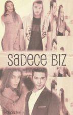 SADECE BİZ  by reyhansila