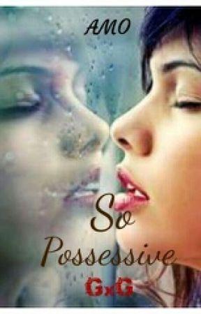 So Possessive (gxg) by __AMO__