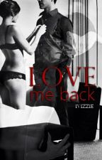 Love me Back by ivizzie
