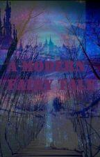 A Modern Fairy tale #Wattys2015 by _curlytwins