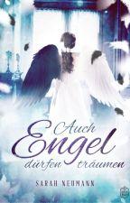 Auch Engel dürfen träumen by SarahNeu2