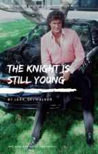The Knight is Still Young by Lexa_Skywalker