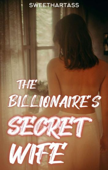 The Billionaire's Secret Wife