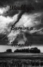 Would you survive a tornado? by jellyfishguy