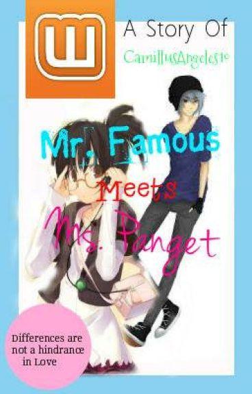 MR.FAMOUS MEETS MS.PANGET