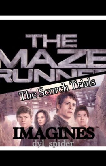 The Maze Runner/The Scorch Trials imagines