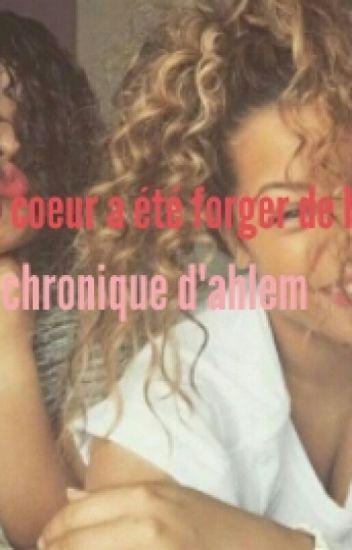 """Mon cœur a été forger de haine """" Chronique d'Ahlem """""""