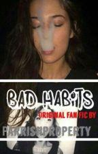 Bad Habits by gawdtillerr
