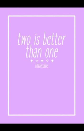 Two Is Better Than One   Cashton