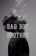Bad boy Brother by Sophie_af