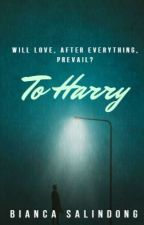 To Harry (English) by starsandmudpies