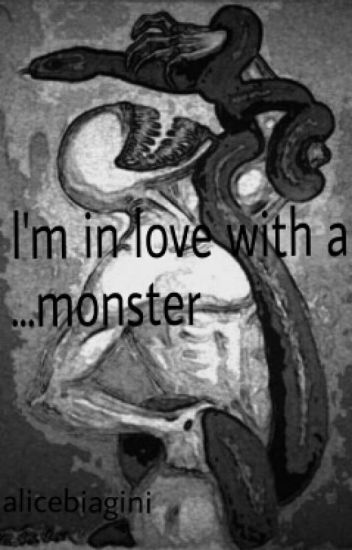 I'm in love with a... monster