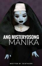 Ang misteryosong manika by Jejetaurr