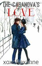 The Casanova's Love by xoxoRoxanne