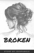 Broken by jessparkle