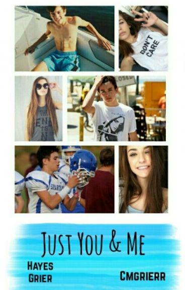 Just you & me [H.G] •Hayes Grier y tu•