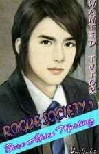 Rogue Society 1:Brice Aldrien Martinezby: Breil Benedicto by TagalogRomanceEtc