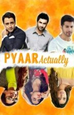 Pyaar Actually by ParizaadeDvn