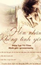 Hôn nhân không tình yêu ( Vô Ái Ngôn Hôn ) - Diệp Lạc Vô Tâm (18+) by nunununu
