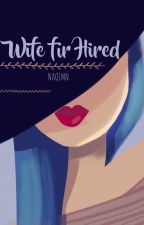 """Wife For Hired"" by Aqilah_Ila"