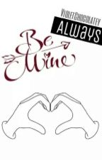 Be Always Mine (ONESHOT) by uniesses_
