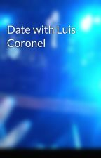 Date with Luis Coronel by brendacoronelcx