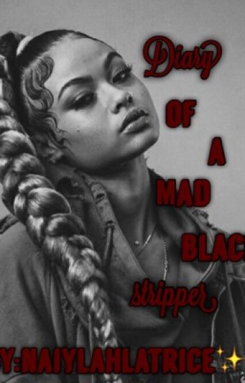 Diary Of A Mad Black Stripper [Editing‼️]