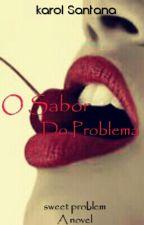 O Sabor do Problema. by karolsantana794