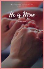He is Mine by _rahmaa