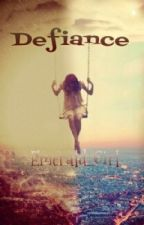 Defiance by Emerald_Girl