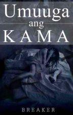 Umuuga Ang Kama by breaker04