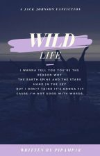 Wild Life || JJ ✔ by pipamp18