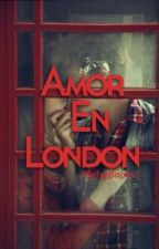Amor en London(Segunda temporada editando) by NelsyBooks